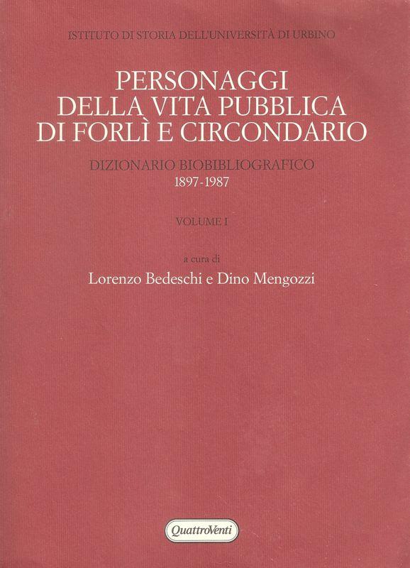 Personaggi della vita pubblica di Forlì e circondario. Dizionario Bibliografico.