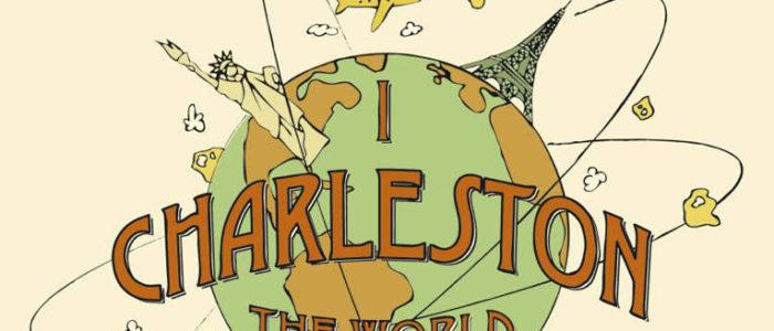 I CHARLESTON THE WORLD FORLI'