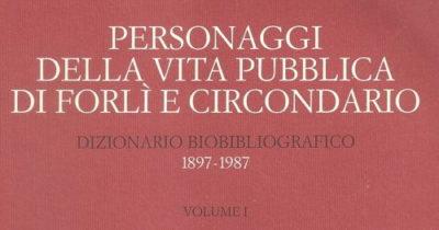 PERSONAGGI DELLA VITA PUBBLICA DI FORLI' E CIRCONDARIO