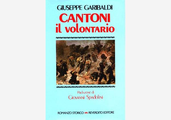 ACHILLE CANTONI L'EROE CELEBRATO DA GIUSEPPE GARIBALDI