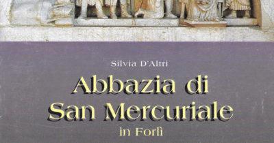 ABBAZIA DI SAN MERCURIALE IN FORLI' (LIBRO)