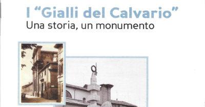 "I ""GIALLI DEL CALVARIO"" UNA STORIA UN MONUMENTO (LIBRO)"