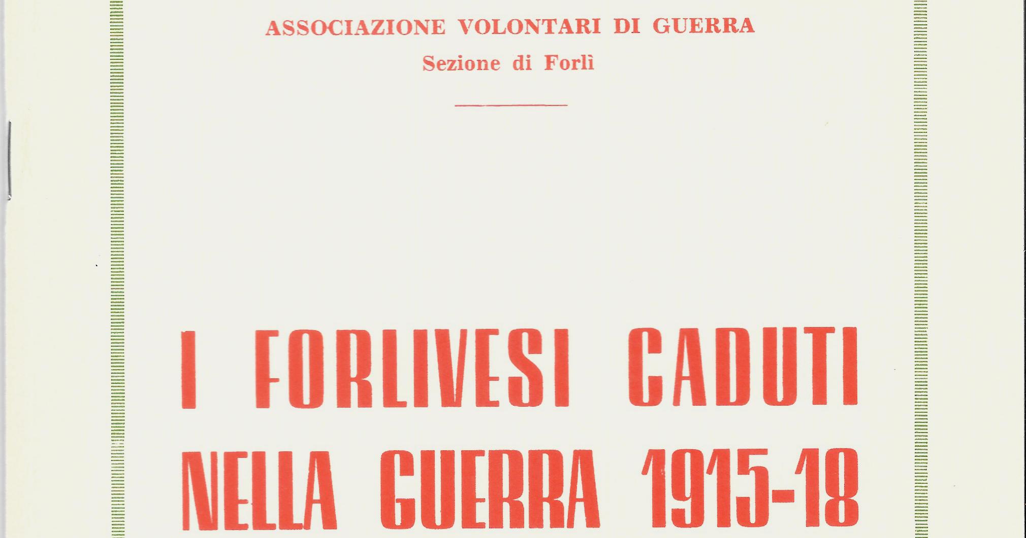 I FORLIVESI CADUTI NELLA GUERRA 1915-18 (LIBRO)