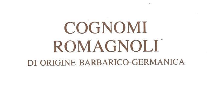 COGNOMI ROMAGNOLI DI ORIGINE BARBARICO-GERMANICA (LIBRO)