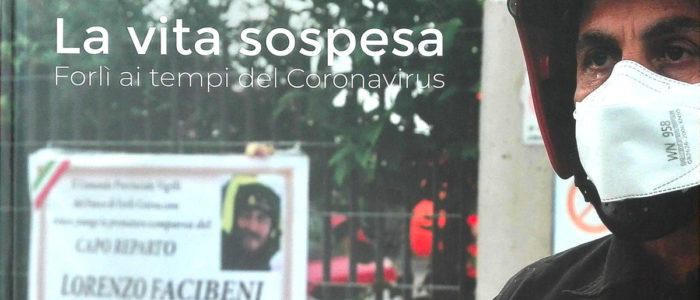 LA VITA SOSPESA, FORLI' AI TEMPI DEL CORONAVIRUS (LIBRO)