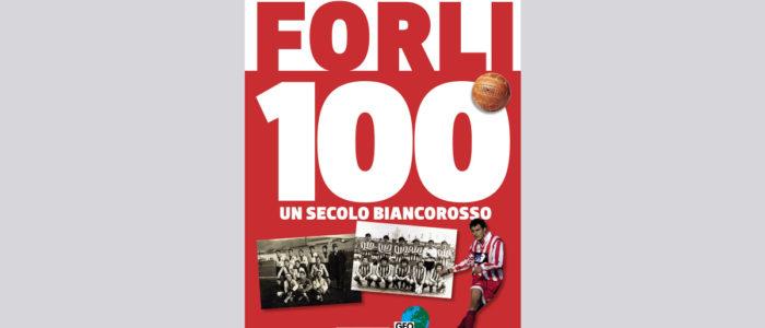 FORLI' 100, UN SECOLO BIANCOROSSO (LIBRO)