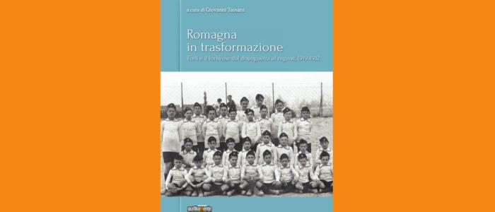ROMAGNA IN TRASFORMAZIONE, FORLI' E I FORLIVESI DAL DOPOGUERRA AL REGIME, 1319-1932
